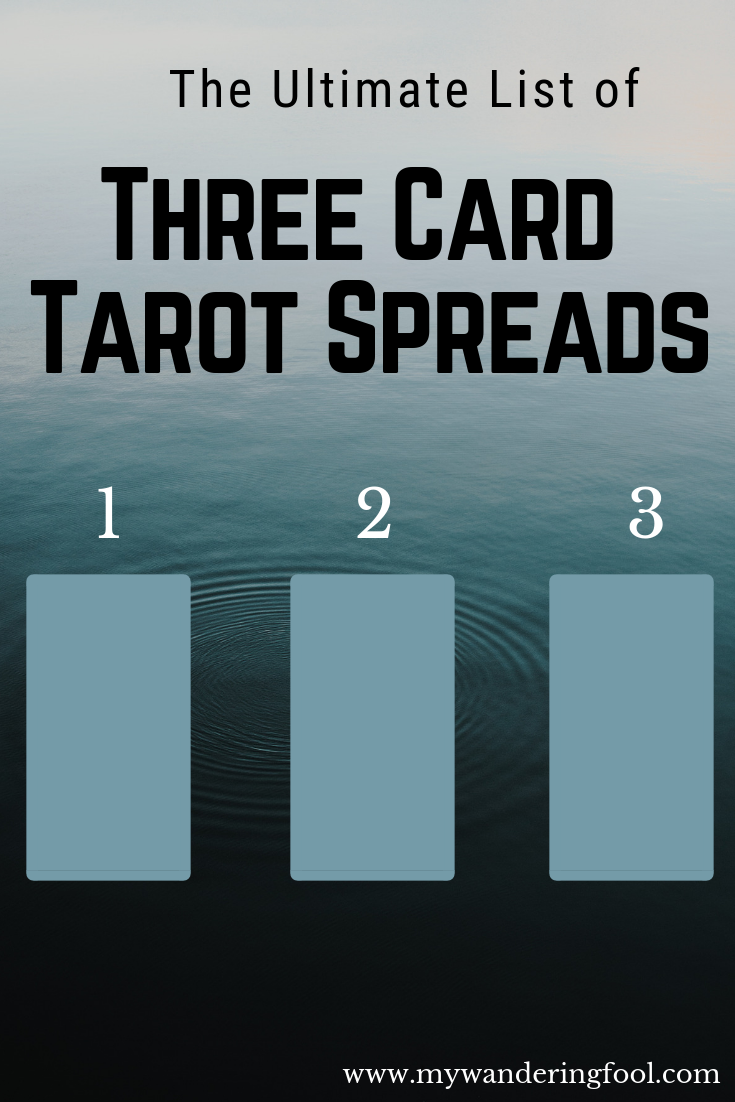 Three Card Tarot Spreads - The Ultimate list of 3-Card